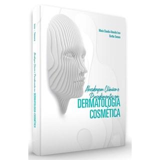 Livro - Abordagens Clínicas e Procedimentos em Dermatologia Cosmética - Issa - Santos