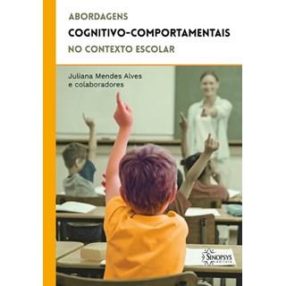 Livro - Abordagens Cognitivo-Comportamentais no Contexto Escolar - Alves