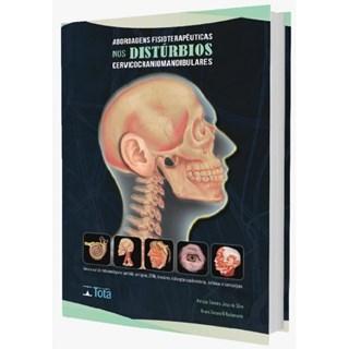 Livro Abordagens Fisioterapêuticas nos Distúrbios Cervicocraniomandibulares - Tenreiro - Tota