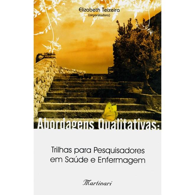 Livro - Abordagens Qualitativas: Trilhas para Pesquisadores em Saúde e Enfermagem - Teixeira