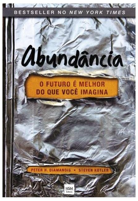 Livro -Abundância - o Futuro É Melhor do Que Você Imagina  - Diamandis