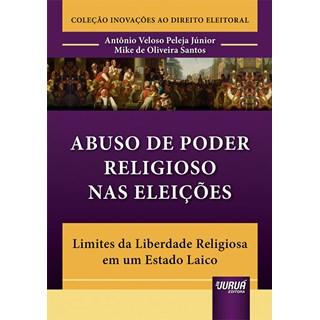 Livro Abuso de Poder Religioso nas Eleições - Junior - Juruá
