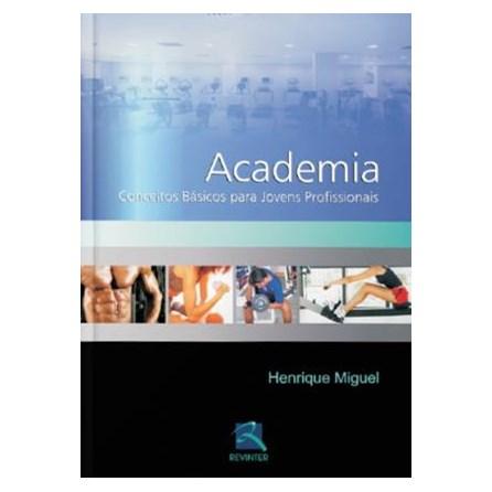 Livro - Academia - Conceitos Básicos para Jovens Profissionais - Miguel