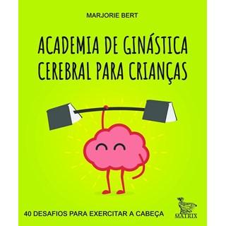 Livro - Academia de Ginástica Cerebral para Crianças - Bert - Baralho