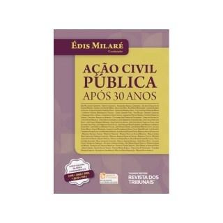 Livro - Ação Civil Pública Após 30 Anos - Milaré