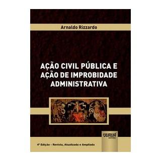 Livro - Ação Civil Pública e Ação de Improbidade Administrativa - Rizzardo 4º edição