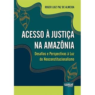 Livro Acesso à Justiça na Amazônia - Almeida - Juruá