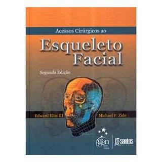Livro - Acessos Cirúrgicos ao Esqueleto Facial - Ellis III