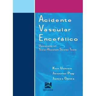 Livro - Acidente Vascular Encefálico - University of Texas-Huston Stroke Team - Uchino