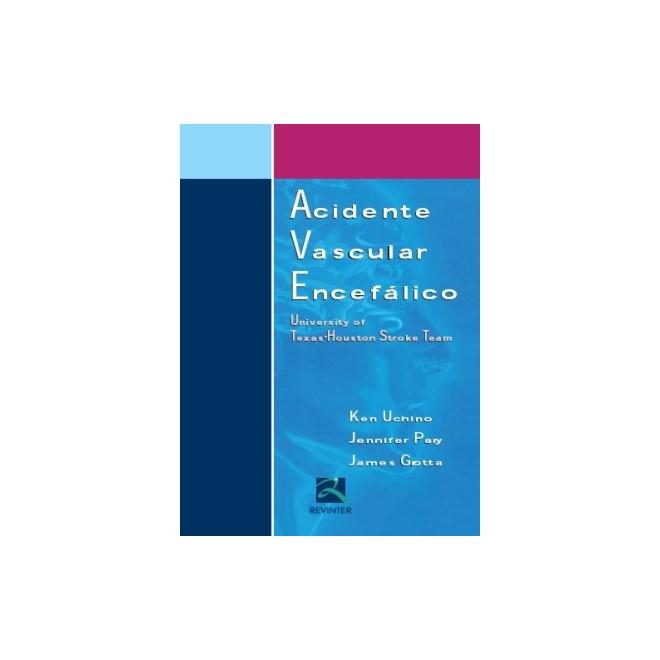 Livro - Acidente Vascular Encefálico - University of Texas-Huston Stroke Team - Uchino