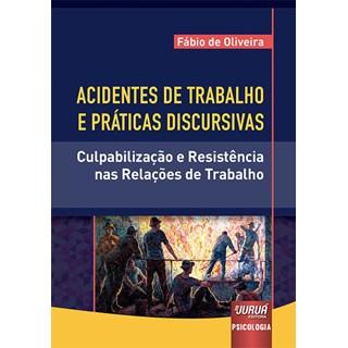 Livro - Acidentes de Trabalho e Práticas Discursivas - Oliveira - Juruá