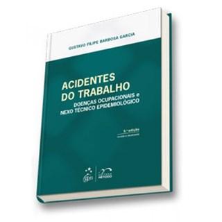 Livro - Acidentes do Trabalho - Garcia