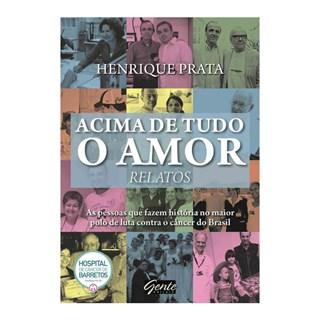 Livro - Acima de Tudo o Amor: Relatos - Prata - Gente