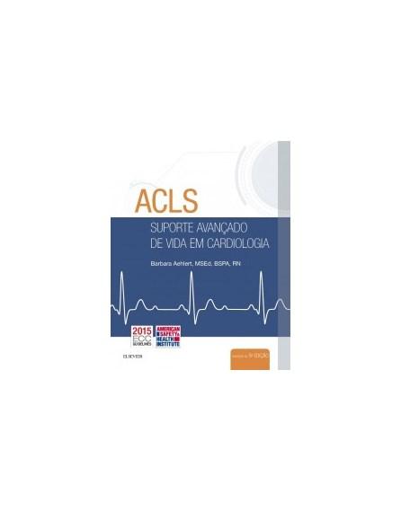 Livro - ACLS Suporte Avançado de Vida em Cardiologia - Aehlert 5ª edição