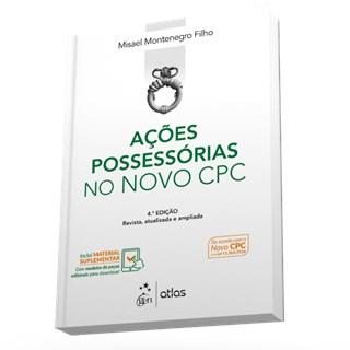 Livro - Ações Possessórias no Novo CPC - Montenegro Filho