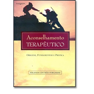 Livro - Aconselhamento Terapêutico - Origens, Fundamentos e Prática - Forghieri