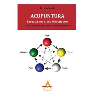 Livro - Acupuntura Baseada nos Cinco Movimentos - Inada