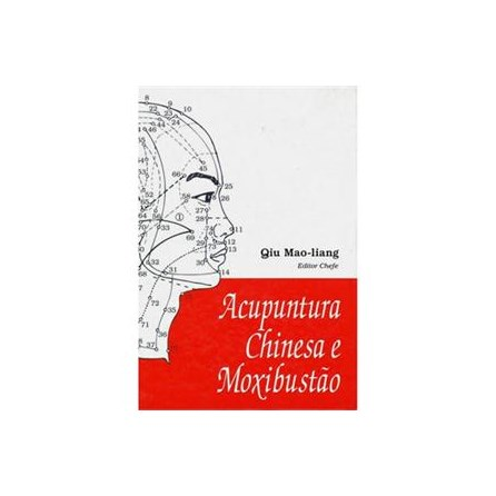 Livro - Acupuntura Chinesa e Moxibustão - Mao-Liang