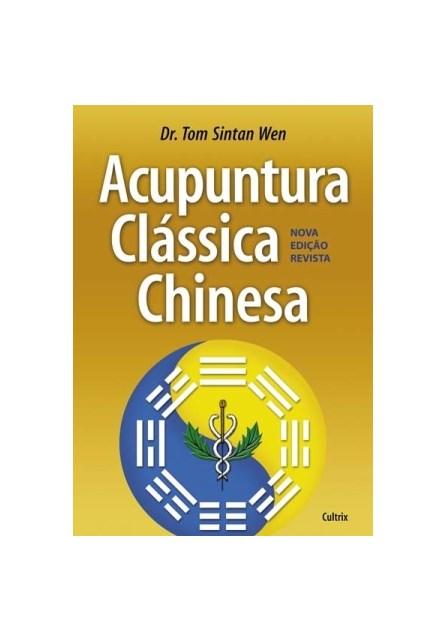 Livro - Acupuntura Clássica Chinesa - Wen