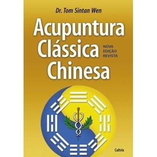 Livro - Acupuntura Clássica Chinesa - Wen - Cultrix