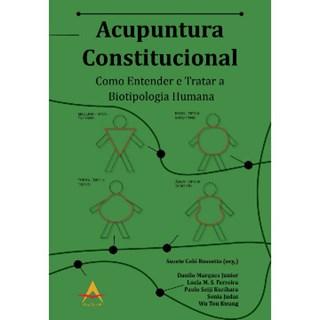 Livro - Acupuntura Constitucional -  Como entender e Tratar a Biotipologia Humana - Rossetto
