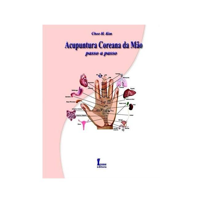 Livro - Acupuntura Coreana da Mão - Passo a Passo - Kim