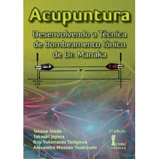 Livro - Acupuntura - Desenvolvendo a Técnica de Bombeamento Iônico de Dr. Manaka- Inada