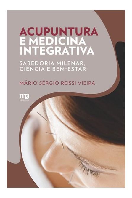 Livro -  Acupuntura e Medicina Integrativa - Vieira