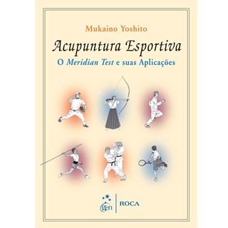 Livro - Acupuntura Esportiva - O Meridian Test e Suas Aplicações - Yoshito