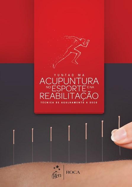 Livro - Acupuntura no Esporte e na Reabilitação - Técnica de Agulhamento a Seco - Ma