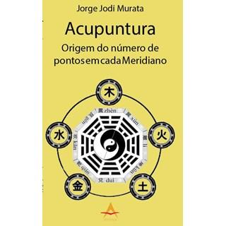 Livro - Acupuntura - Órigem do Número de Pontos em cada Meridiano *** - Murata