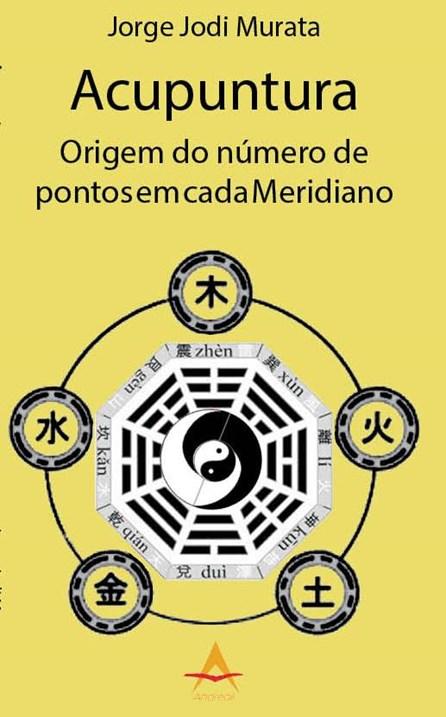 Livro - Acupuntura - Órigem do Número de Pontos em cada Meridiano - Murata BF