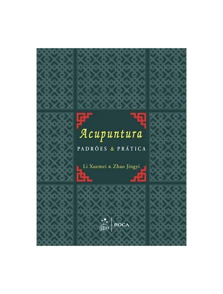 Livro - Acupuntura Padrões e Prática - Xuemei