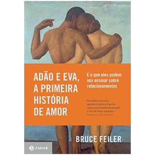 Livro - Adão e Eva, a Primeira História de Amor - Feiler