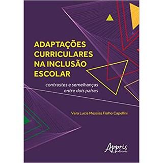 Livro -  Adaptações Curriculares na Inclusão Escolar: Contrastes e Semelhanças Entre Dois Países  - Capellini
