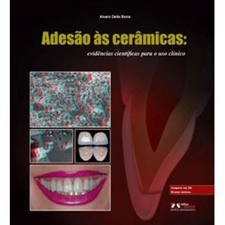 Livro - Adesão às Cerâmicas: Evidências Científicas para o Uso Clínico - Bona @@