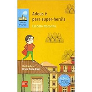 Livro - Adeus É Para Super-Heróis - Noronha - Edições Sm