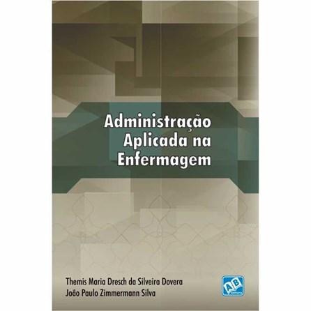 Livro - Administração Aplicada na Enfermagem - Dovera