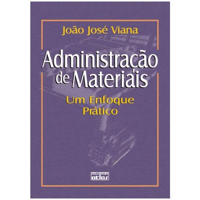 Livro - Administração de Materiais: Um Enfoque Prático - Viana