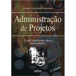 Livro - Administração de Projetos: Como Transformar Ideias em ResultadosMaximiano