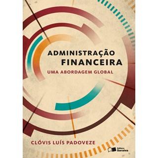 Livro - Administração Financeira - Uma Abordagem Global - Padoveze