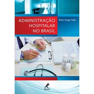 Livro - Administração Hospitalar no Brasil - Salu