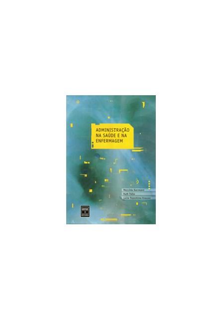 Livro - Administração na Saúde e na Enfermagem - Krauser