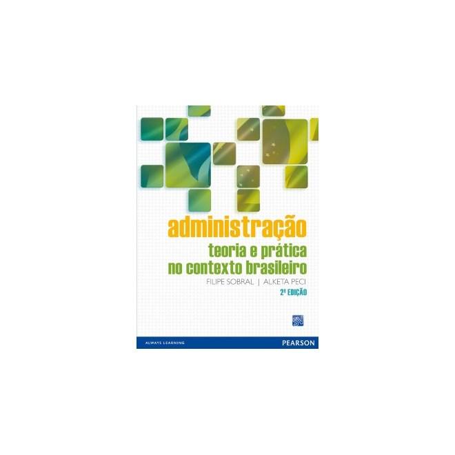 Livro - Administração - Teoria e Prática no Contexto Brasileiro - Sobral