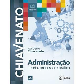 Livro - Administração - Teoria, Processo e Prática - Chiavenato