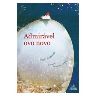 Livro - Admirável Ovo Novo - Venturelli - Positivo