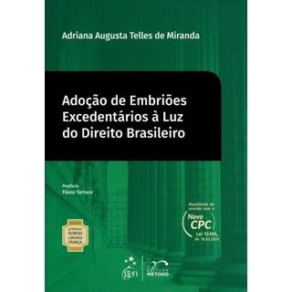 Livro - Adoção de Embriões Excedentários à Luz do Direito Brasileiro Vol. 15 - Col.Rubens Limongi - Miranda