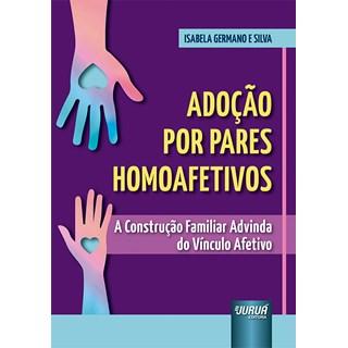 Livro - Adoção por Pares Homoafetivos - Silva - Juruá