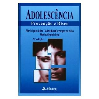 Livro - Adolescência - Prevenção e Risco - Saito