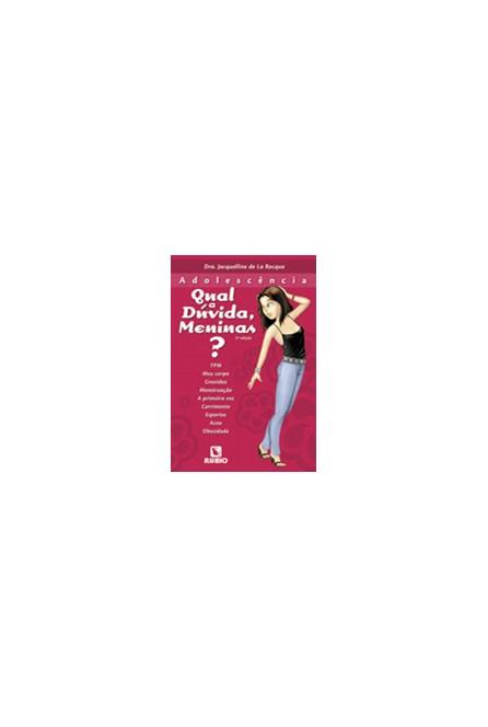 Livro - Adolescência - Qual a Dúvida, Meninas - La RocqueBF